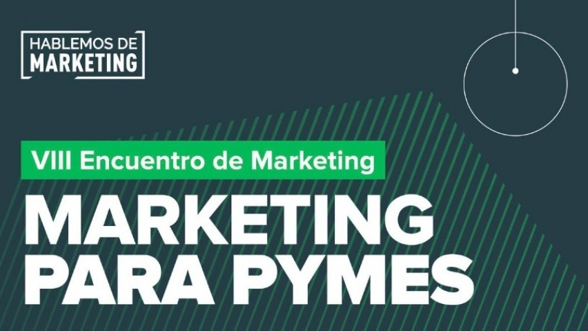 "VIII Encuentro de Marketing: ""Marketing para PYMES"""